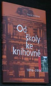 náhled knihy - Od školy ke knihovně : historie budovy Krajské knihovny Františka Bartoše ve Zlíně : 1896-2006
