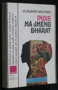 Indie má jméno Bhárat, aneb, Úvod do historie bytí a vědomí indické společnosti