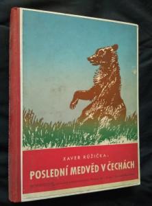 náhled knihy - Poslední medvěd v Čechách (Oppl, 272 s., ob a il. A. Pospíšil)