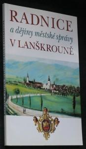náhled knihy - Radnice a dějiny městské správy v Lanškrouně