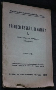 náhled knihy - Přehled české literatury : (Učební text). I. [díl], Doba stará a střední