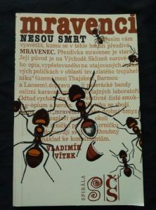 Mravenci nesou smrt (lam, 254 s., ob a typo J. Rathouský)