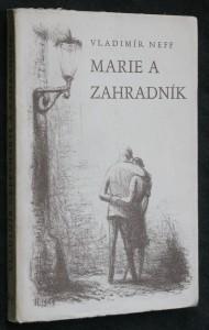 Marie a zahradník