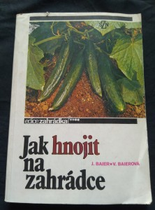 Jak hnojit na zahrádce (Obr, 208 s.,88 obr., 8 s bar příl. 80 tab.)