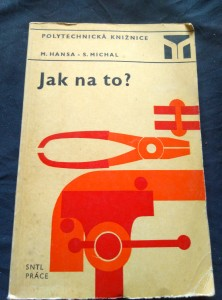 náhled knihy - Jak na to? - opracovávání dřeva a kovů (Obr, 192 s., il.)