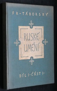 náhled knihy - Ruské umění : několik kapitol. Díl 1. Část 1