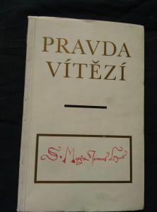 Pravda vítězí - Pamětní tisk k 550. výročí upálení Mistra Jana Husa (Obr, 64 s.)