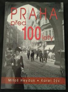 Praha před 100 lety (lam, 210x295, 208 s.)