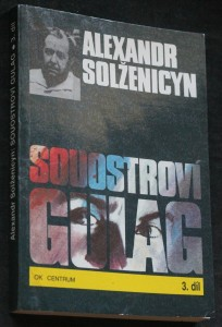 Souostroví Gulag : 1918-1956 : pokus o umělecké pojednání 3. díl