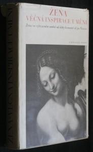 náhled knihy - Žena, věčná inspirace umění : žena ve výtvarném umění od doby kamenné až po Picassa