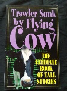 náhled knihy - The Ultimate Book of Tall Stories - Trawler Sunk by Flying Cow (Obr, 304 s.)