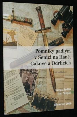 náhled knihy - Pomníky padlým v Senici na Hané, Cakově a Odrlicích