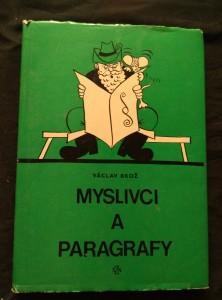 náhled knihy - Myslivci a paragrafy (Ocpl, 188 s., 44 obr. M. Příhodová)