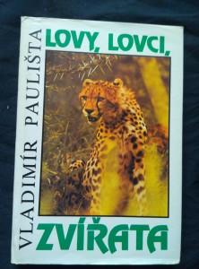 Lovy, lovci, zvířata (A4, Ocpl, 208 s., foto)