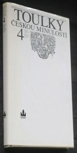 Toulky českou minulostí. Čtvrtý díl, [Od bitvy na Bílé hoře (1620) do nástupu Marie Terezie (1740)]