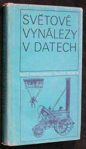 náhled knihy - Světové vynálezy v datech : chronologický přehled významných událostí z dějin tvůrčí techn. práce