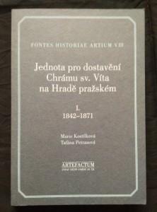 náhled knihy - Jednota pro dostavění Chrámu sv. Víta na Hradě pražském 1842 - 1871 (A4, Obr,  200 s., 12 s obr příl.)