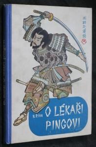 náhled knihy - O lékaři Pingovi : dobrodružství čínského lékaře a jeho malého veselého sluhy