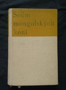 náhled knihy - Sedm mongolských koní (il. J. Brož, typo M. Kaláb, dosl. P. Eisner)