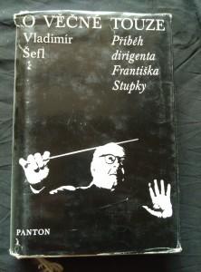 náhled knihy - O věčné touze - Příběh dirigenta Františka Stupky (Ocpl, 248 s., ob a il. J. Sůra)