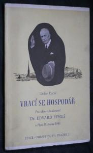 náhled knihy - Vrací se hospodář : President-Budovatel Dr. Edvard Beneš v Plzni 18. června 1945