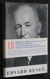 náhled knihy - Edvard Beneš : rozpravy a úvahy věnované presidentu Československé republiky Dr Edvardu Benešovi k jeho šedesátým narozeninám státníky a vědci anglo-amerického světa