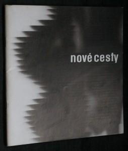 náhled knihy - Nové cesty : Přehlídka současné avantgardy : [Katalog výstavy], Gottwaldov, červen-září 1966
