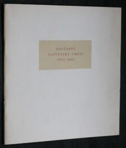 náhled knihy - Současné slovenské umění 1945-1960 : [katalog] výstavy : Dům umění Gottwaldov, 9. říjen - 13. listopad 1960