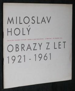 náhled knihy - Obrazy Miloslava Holého z let 1921-1961 : Výstava, Gottwaldov, 4. březen - 29. duben 1962 : Katalog