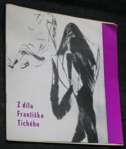 náhled knihy - Z díla Františka Tichého : Obrazy - kresby - grafika : Katalog výstavy, Gottwaldov, 5. květen - 23. červen 1963