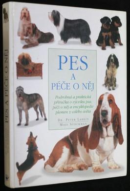 náhled knihy - Pes a péče o něj : podrobná a praktická příručka o výcviku a péči o psa a encyklopedie detailně popisující plemena z celého svět