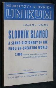 Slovník slangů = A Slang Dictionary of the English-Speaking World