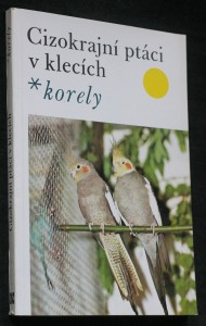 náhled knihy - Cizokrajní ptáci v klecích - korely