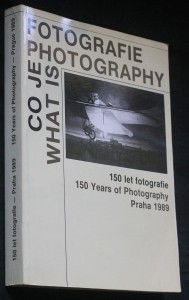 náhled knihy - Co je fotografie = What is Photography = 150 let fotografie : 150 Years of Photography : katalog výstavy, Praha 1. 8.-30. 9. 1989