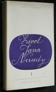 náhled knihy - Život Jana Nerudy : dopisy - dokumenty. Díl prvý, Básník Hřbitovního kvítí (do roku 1857)