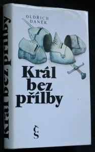 Král bez přilby : román o králi Václavovi II.