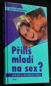 Příliš mladí na sex?, aneb, Jak se stát dobrými milenci
