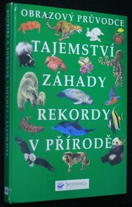 náhled knihy - Obrazový průvodce  Tajemství záhady rekordy v přirodě