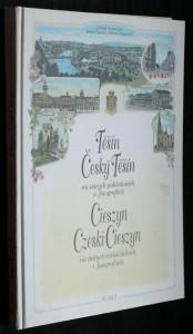 náhled knihy - Těšín, Český Těšín na starých pohlednicích a fotografiích = Cieszyn, Czeski Cieszyn na starych widokówkach i fotografiach