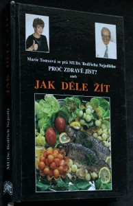 náhled knihy - Proč zdravě jíst?, aneb, Jak déle žít