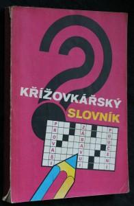 náhled knihy - Křížovkářský slovník : Pro vaši zábavu i poučení