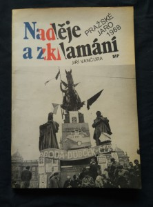 náhled knihy - Naděje a zklamání - Pražské Jaro 1968 (Obr, 160 s., pozn. V. Prečan)