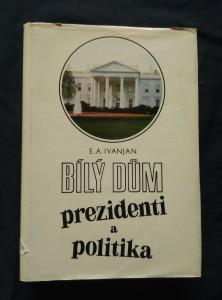 Bílý dům - prezidenti a politika
