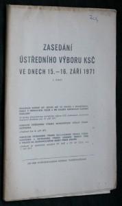 náhled knihy - Zasedání Ústředního výboru KSČ ve dnech 15.-16. září 1971. I. čás