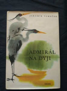 náhled knihy - Admirál na Dyji (Ocpl, 160 s., oba il. M. Hanák)