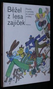 náhled knihy - Běžel z lesa zajíček : Říkadla a pohádky se samými zvířátky