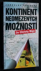náhled knihy - Kontinent neomezených možností : 3x Christy Bigs
