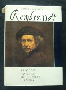 náhled knihy - Rembrandt - Tragédie prvního moderního člověka (Ocpl, 248 s., 64 čb a 4 bar obr příl.)