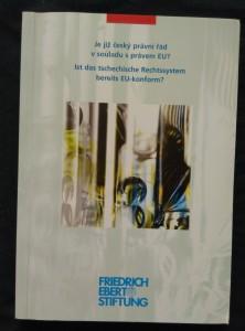 náhled knihy - Je již český právní řád v souladu s právem EU?/ Ist das tschechische Rechtsystem bereits EU-konform? - kolokvium 2001 (Obr, 218 s., česky + německy)