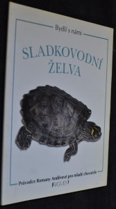 náhled knihy - Sladkovodní želva : průvodce Romany Anděrové pro mladé chovatele Bydlí s námi sladkovodní želv